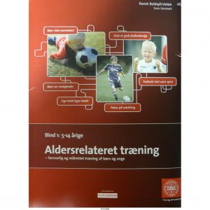 DBU – Aldersrelateret træning Bind 1