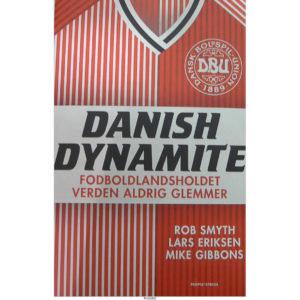 Danish Dynamite – Fodboldlandsholdet verden aldrig glemmer