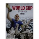World Cup Stories from 1930 to 2006: The History of the FIFA World Cup