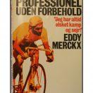 Eddy Merckx - Professional uden forbehold