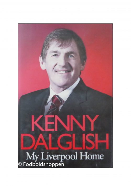 Kenny Dalglish - My Liverpool Home