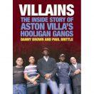 Villians - The Inside story of Aston Villa's Hooligan gangs