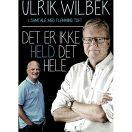 Ulrik Wilbek - Det er ikke held det hele