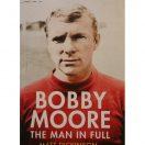 Bobby Moore - The Man in Full