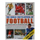 The World Encyclopedia of Football - A Complete guide to the beautiful game 200+6