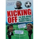 Kicking Off - The Big book of Football Funniest Quotes