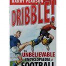 Dribble - The unbelievable encyclopedia of Football