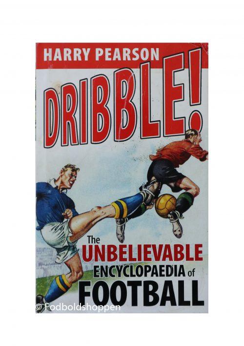 Dribble - The unbelievable encyclopedia of Football