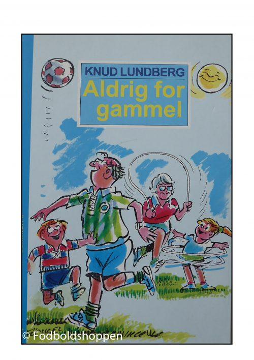 Knud Lundberg - Aldrig for gammel