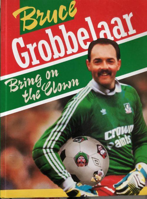 Bruce Grobelaar - Bring on the clown