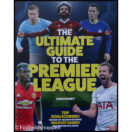 The Ultimate Guide to the Premier League 2018