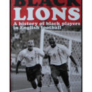 Black Lions: A History of Black Players in English Football