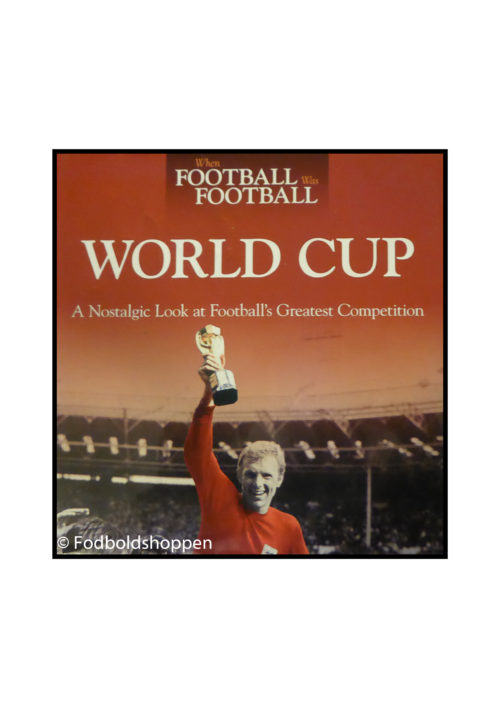 World Cup: A Nostalgic Look at Football's Greatest Competition