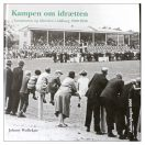 Kampen om idrætten - kommunen Idrætten i Aalborg 1900-1950